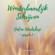 Wonderbaarlijk Schrijven – Online workshop sessie 1