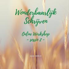 Wonderbaarlijk Schrijven – Online workshop sessie 3