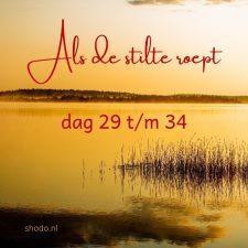 Als de stilte roept – dag 29 t/m 34