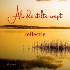 Als de stilte roept – reflectie 7 (dag 35 t/m 40)