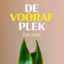 De Voorafplek – een nieuw boek van Erik Galle